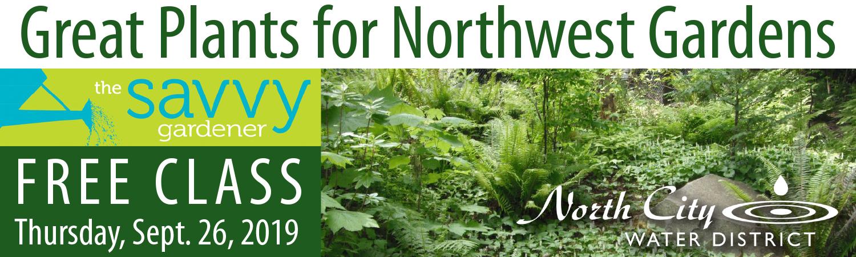 Free Savvy Gardener Class Great Plants For Northwest Gardens